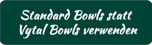 keine Vytal Bowl verwenden